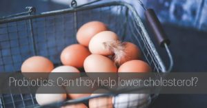 Cover image for article on probiotics and cholesterol of brown eggs in a basket